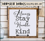 Always Stay Humble and Kind Three SVG Cutter File