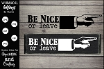 Be Nice Or Leave SVG