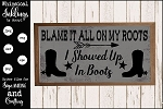 Blame It All On My Roots SVG