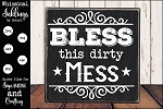 Bless This Dirty Mess SVG