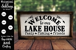 Welcome To Our Lake House SG