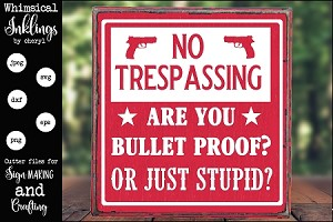 Are You Bullet Proof  No Trespassing SVG