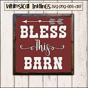 Bless This Barn SVG Cutter File