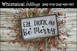 Eat Drink and be Merry SVG