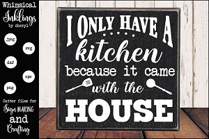 I Only Have A Kitchen SVG