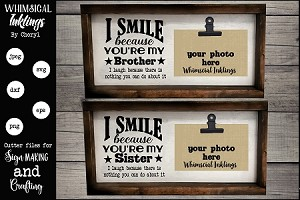 I Smile Because Brother/Sister Photo SVG