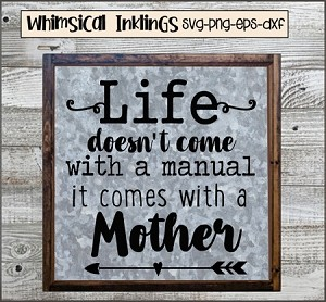Life Comes With a Mother SVG