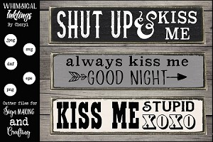 Shut Up And Kiss Me SVG Set