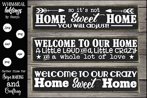 So Its Not Home Sweet Home SVG Set