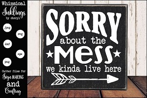 Sorry About The Mess SVG