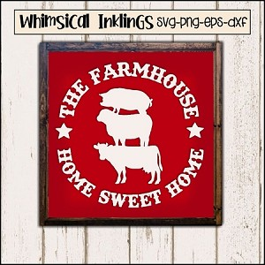 The Farmhouse Home Sweet Home SVG Cutter File