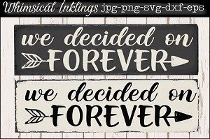 We Decided On Forever SVG