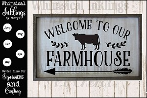 Welcome To Our Farmhouse Version 2 SVG